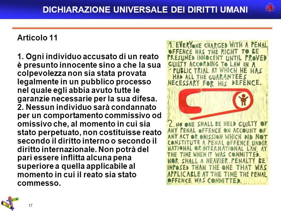 17 Articolo 11 1. Ogni individuo accusato di un reato è presunto innocente sino a che la sua colpevolezza non sia stata provata legalmente in un pubbl