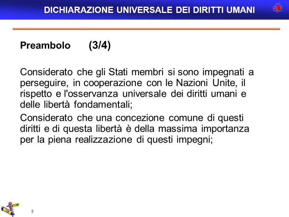 5 Preambolo (3/4) Considerato che gli Stati membri si sono impegnati a perseguire, in cooperazione con le Nazioni Unite, il rispetto e l'osservanza un