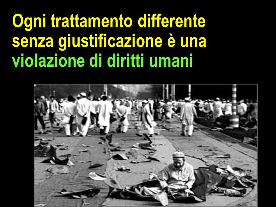 Ogni trattamento differente senza giustificazione è una violazione di diritti umani