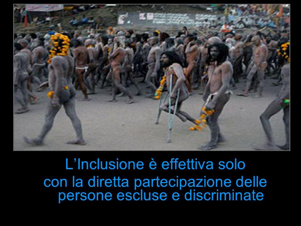 LInclusione è effettiva solo con la diretta partecipazione delle persone escluse e discriminate