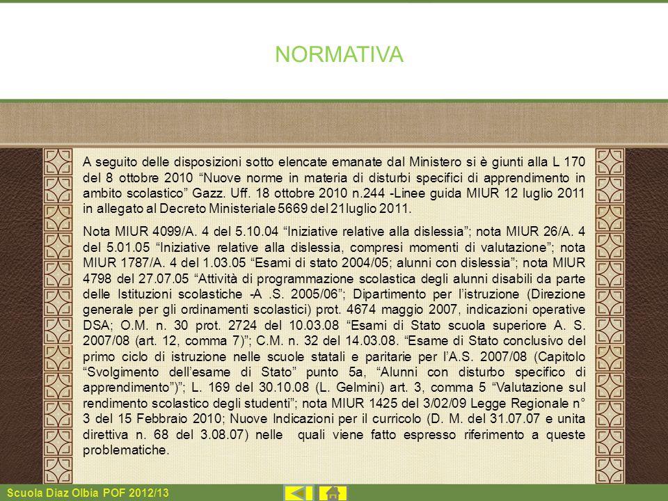 Scuola Diaz Olbia POF 2012/13 NORMATIVA A seguito delle disposizioni sotto elencate emanate dal Ministero si è giunti alla L 170 del 8 ottobre 2010 Nu