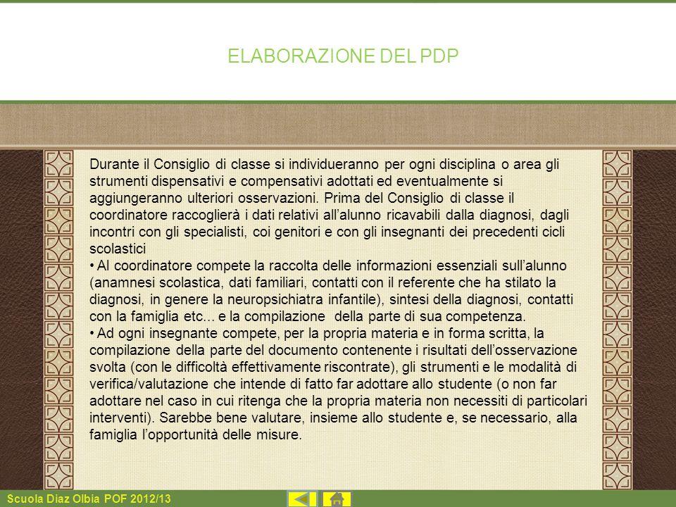 Scuola Diaz Olbia POF 2012/13 Durante il Consiglio di classe si individueranno per ogni disciplina o area gli strumenti dispensativi e compensativi ad