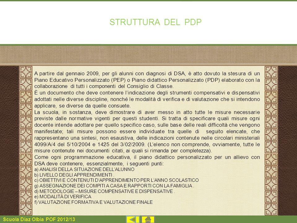 Scuola Diaz Olbia POF 2012/13 A partire dal gennaio 2009, per gli alunni con diagnosi di DSA, è atto dovuto la stesura di un Piano Educativo Personali