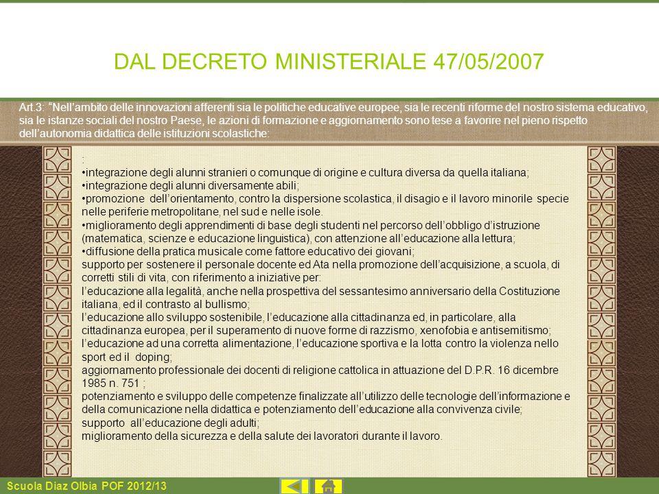 Scuola Diaz Olbia POF 2012/13 DAL DECRETO MINISTERIALE 47/05/2007 : integrazione degli alunni stranieri o comunque di origine e cultura diversa da que