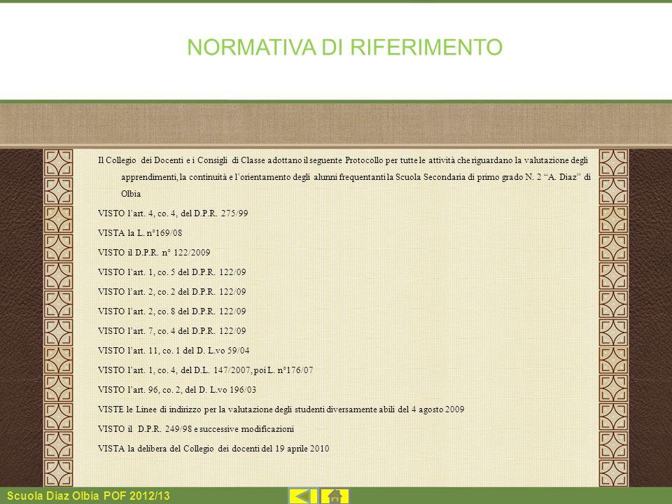 Scuola Diaz Olbia POF 2012/13 Il Collegio dei Docenti e i Consigli di Classe adottano il seguente Protocollo per tutte le attività che riguardano la v
