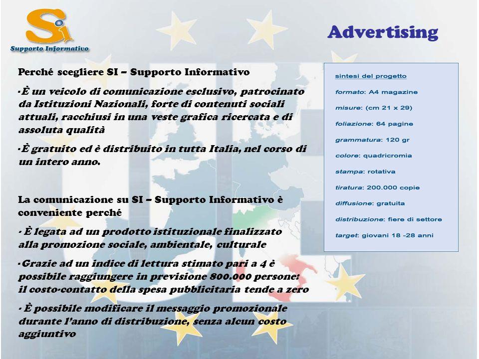 Advertising Perché scegliere SI – Supporto Informativo -È un veicolo di comunicazione esclusivo, patrocinato da Istituzioni Nazionali, forte di conten