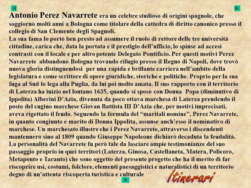 Antonio Perez Navarrete era un celebre studioso di origini spagnole, che soggiornò molti anni a Bologna come titolare della cattedra di diritto canoni