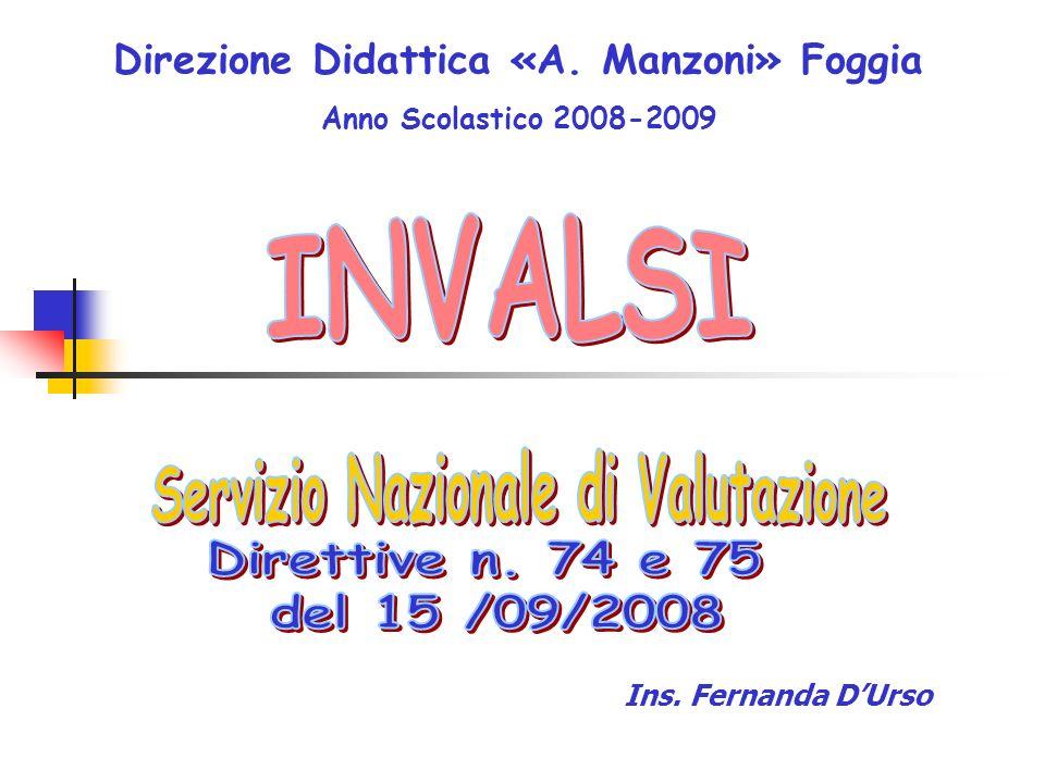 In data 15 settembre 2008, con le direttive n.74 e n.