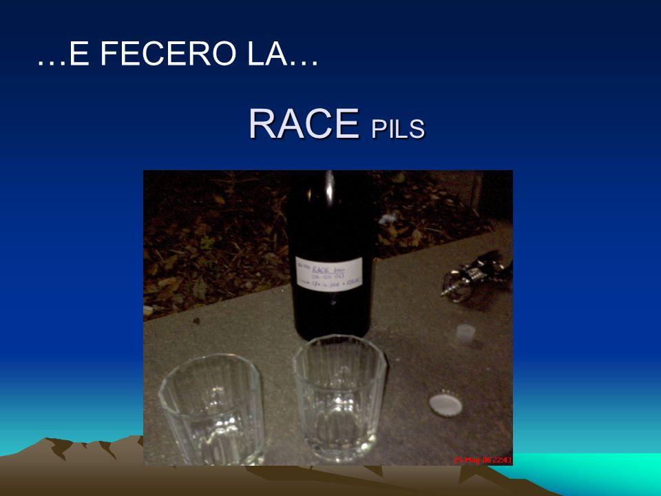 RACE PILS …E FECERO LA…
