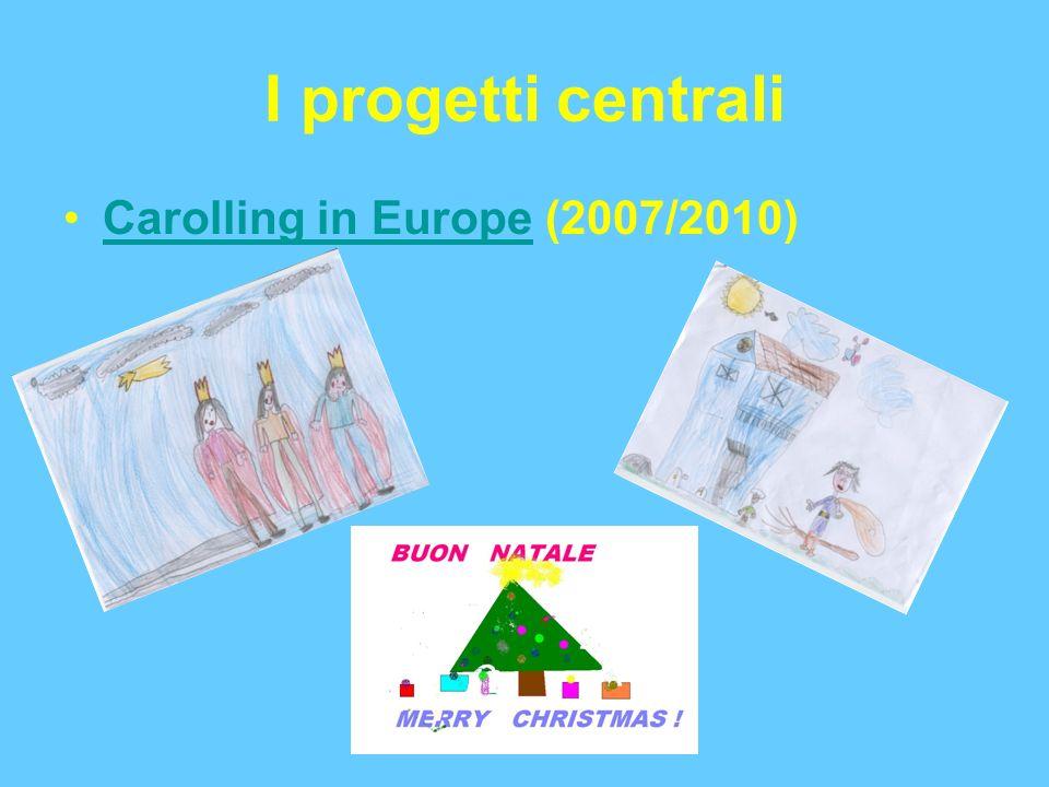 I progetti centrali Carolling in Europe (2007/2010)Carolling in Europe