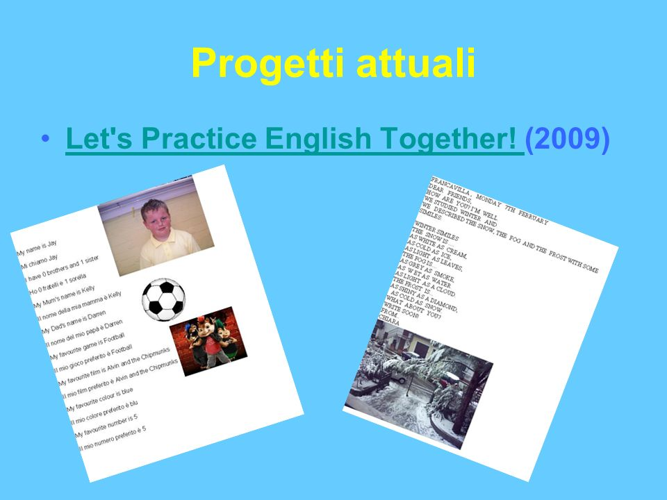 Progetti attuali Let s Practice English Together! (2009)Let s Practice English Together!