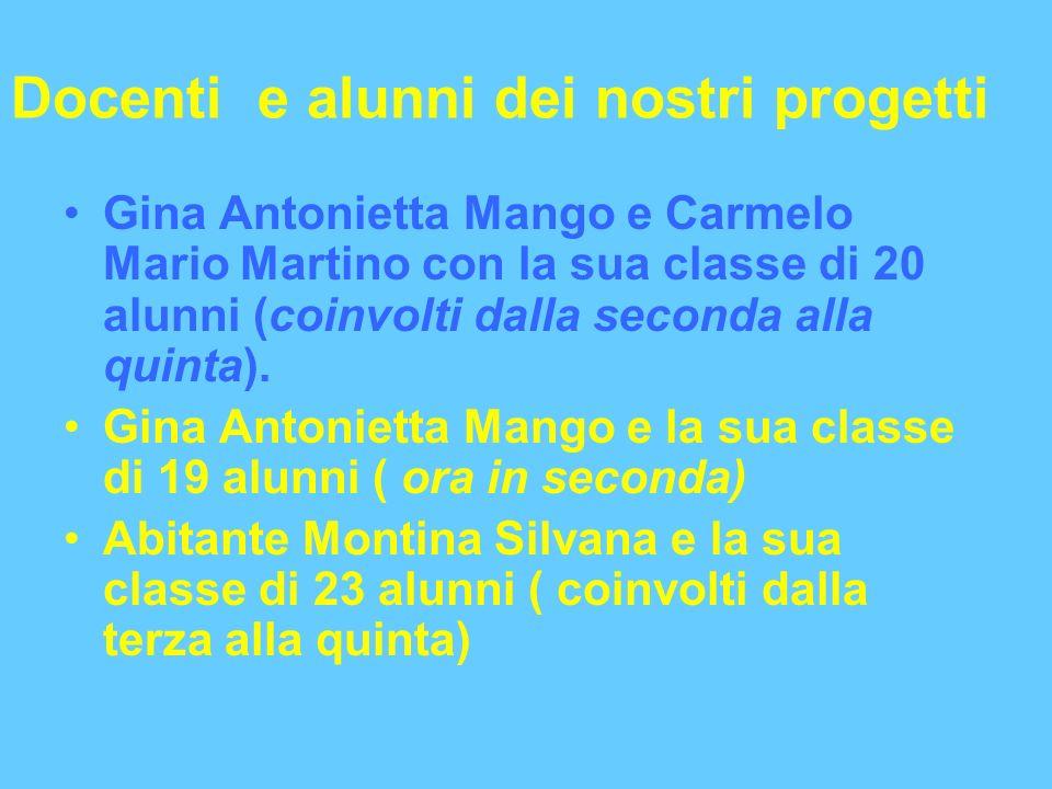 Docenti e alunni dei nostri progetti Gina Antonietta Mango e Carmelo Mario Martino con la sua classe di 20 alunni (coinvolti dalla seconda alla quinta