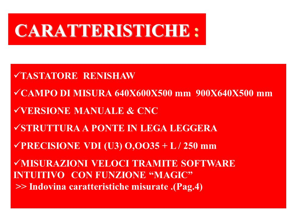 TASTATORE RENISHAW CAMPO DI MISURA 640X600X500 mm 900X640X500 mm VERSIONE MANUALE & CNC STRUTTURA A PONTE IN LEGA LEGGERA PRECISIONE VDI (U3) O,OO35 +