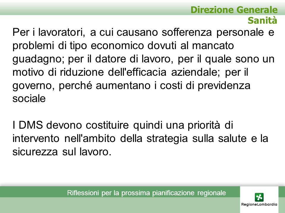 Direzione Generale Sanità Per i lavoratori, a cui causano sofferenza personale e problemi di tipo economico dovuti al mancato guadagno; per il datore