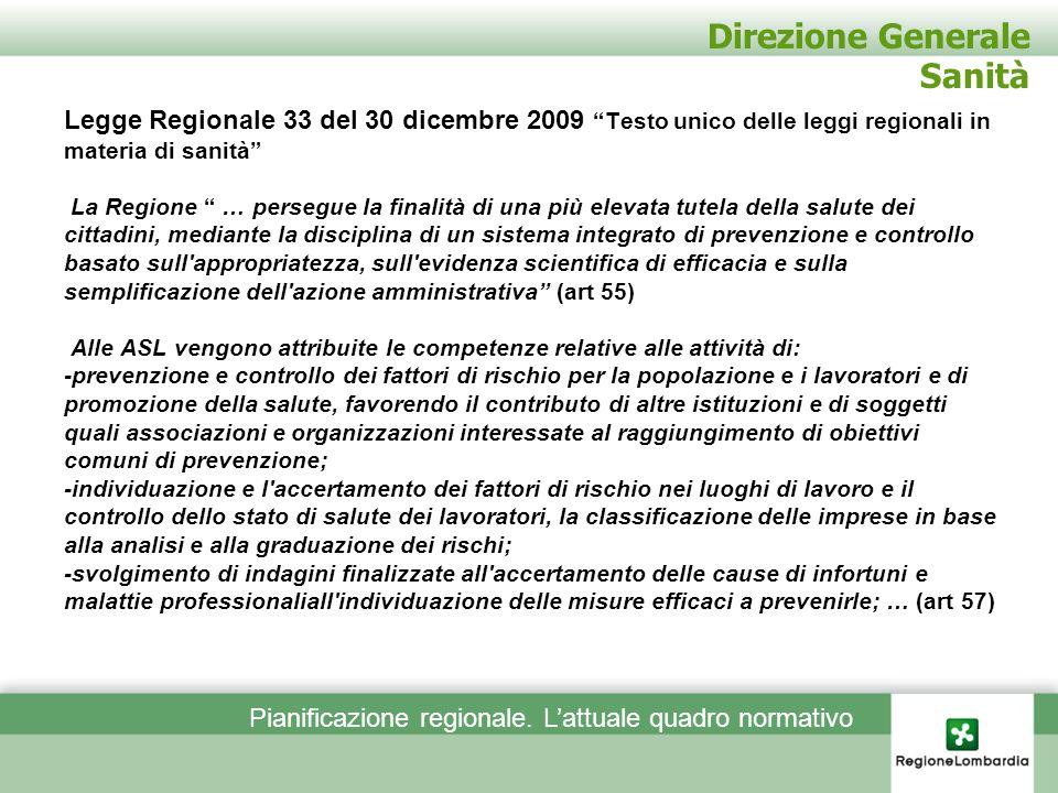 Direzione Generale Sanità Legge Regionale 33 del 30 dicembre 2009 Testo unico delle leggi regionali in materia di sanità La Regione … persegue la fina