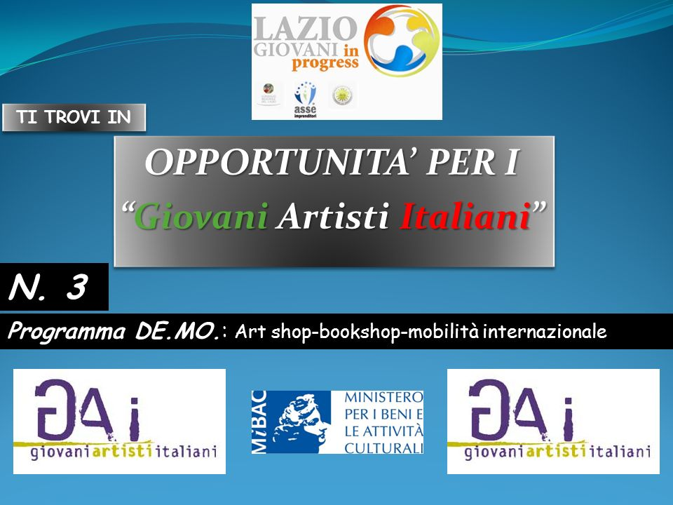 OPPORTUNITA PER I Giovani Artisti ItalianiGiovani Artisti Italiani OPPORTUNITA PER I Giovani Artisti ItalianiGiovani Artisti Italiani Programma DE.MO.