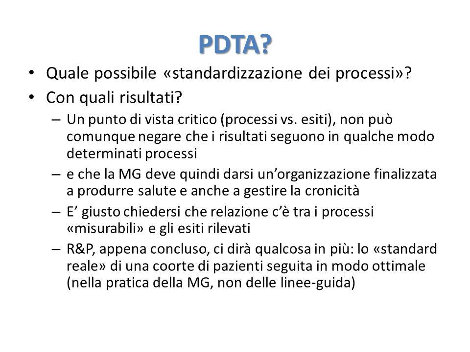 PDTA? Quale possibile «standardizzazione dei processi»? Con quali risultati? – Un punto di vista critico (processi vs. esiti), non può comunque negare
