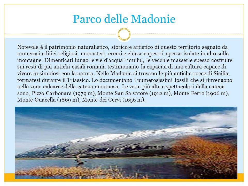 Parco delle Madonie Notevole è il patrimonio naturalistico, storico e artistico di questo territorio segnato da numerosi edifici religiosi, monasteri,