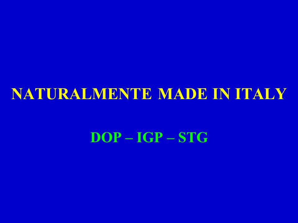 NATURALMENTE MADE IN ITALY DOP – IGP – STG