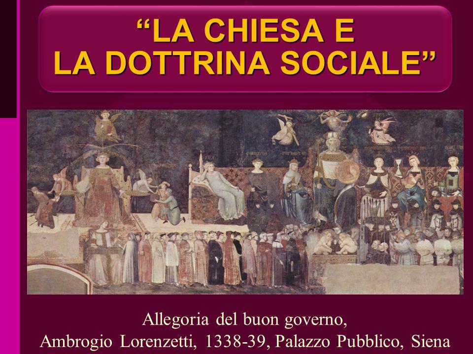 LA CHIESA E LA DOTTRINA SOCIALE Allegoria del buon governo, Ambrogio Lorenzetti, 1338-39, Palazzo Pubblico, Siena ritardo