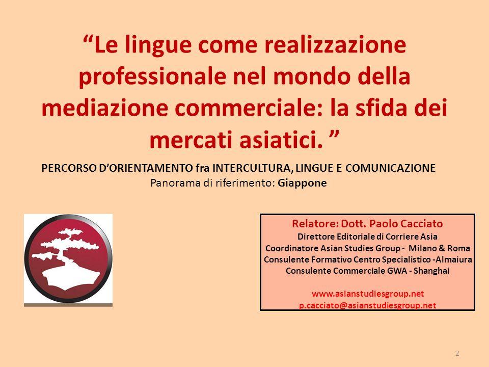 2 Le lingue come realizzazione professionale nel mondo della mediazione commerciale: la sfida dei mercati asiatici.
