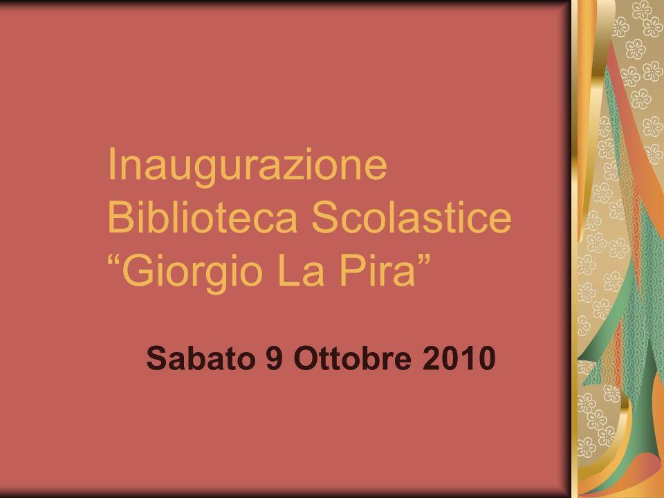 Inaugurazione Biblioteca Scolastice Giorgio La Pira Sabato 9 Ottobre 2010