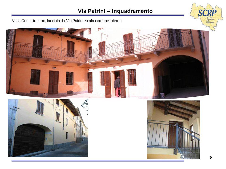 8 Via Patrini – Inquadramento Vista Cortile interno, facciata da Via Patrini, scala comune interna