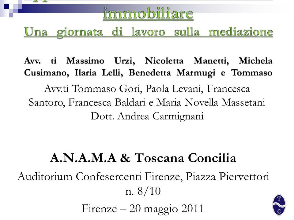 A.N.A.M.A & Toscana Concilia Auditorium Confesercenti Firenze, Piazza Piervettori n. 8/10 Firenze – 20 maggio 2011 Avv.ti Tommaso Gori, Paola Levani,