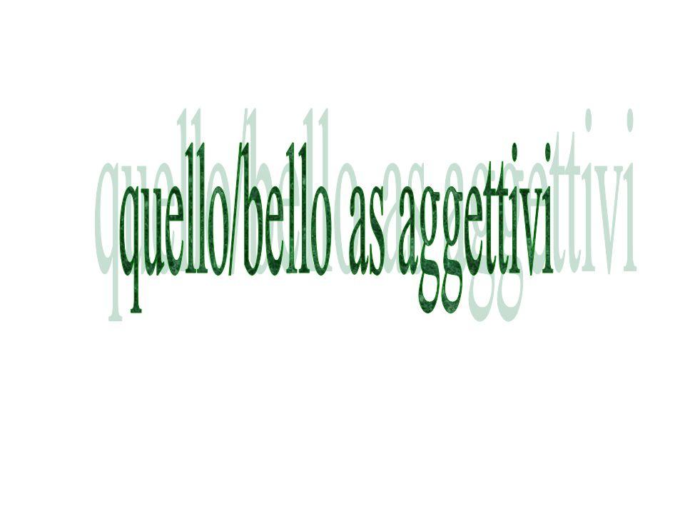 bello and quello act like definite articles (the words for the) il, lo, l, la i, gli, le