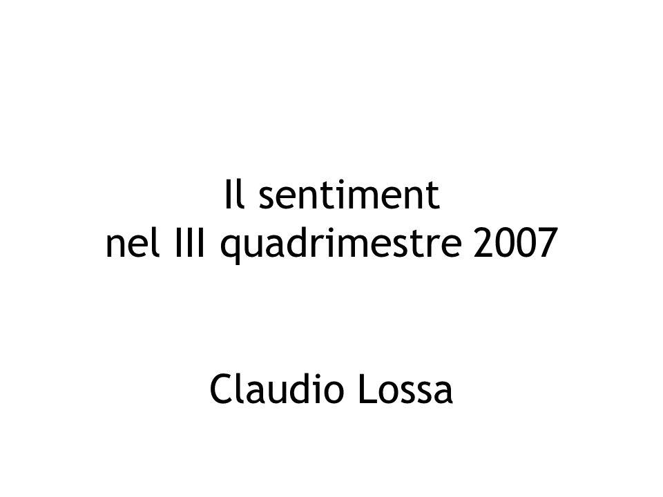 Il sentiment nel III quadrimestre 2007 Claudio Lossa