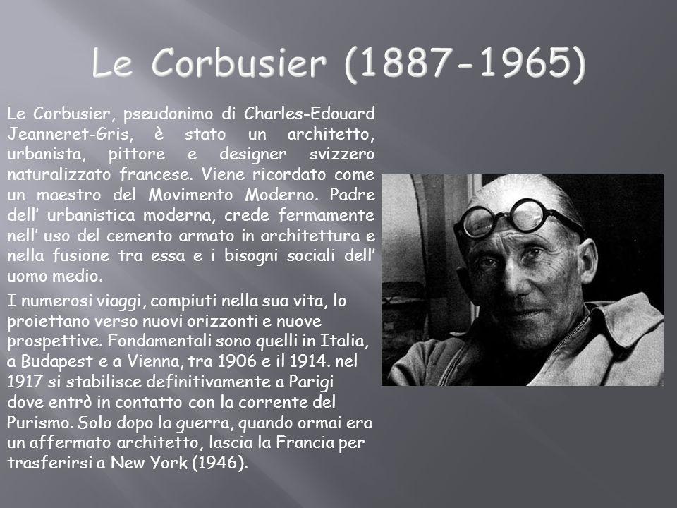 Le Corbusier, pseudonimo di Charles-Edouard Jeanneret-Gris, è stato un architetto, urbanista, pittore e designer svizzero naturalizzato francese. Vien