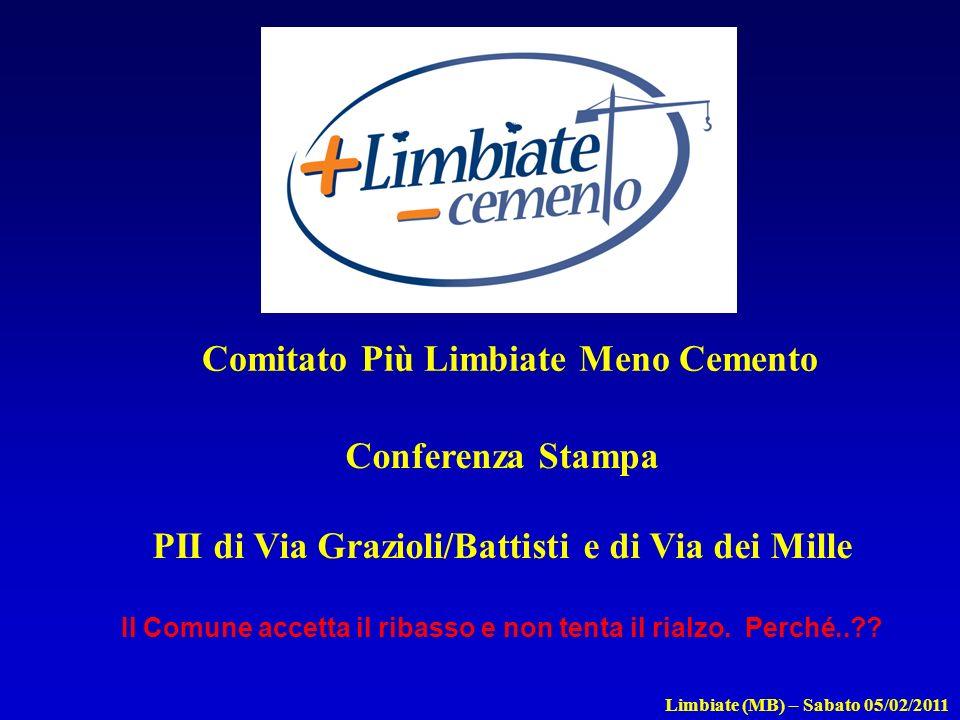 Comitato Più Limbiate Meno Cemento Conferenza Stampa PII di Via Grazioli/Battisti e di Via dei Mille Il Comune accetta il ribasso e non tenta il rialzo.