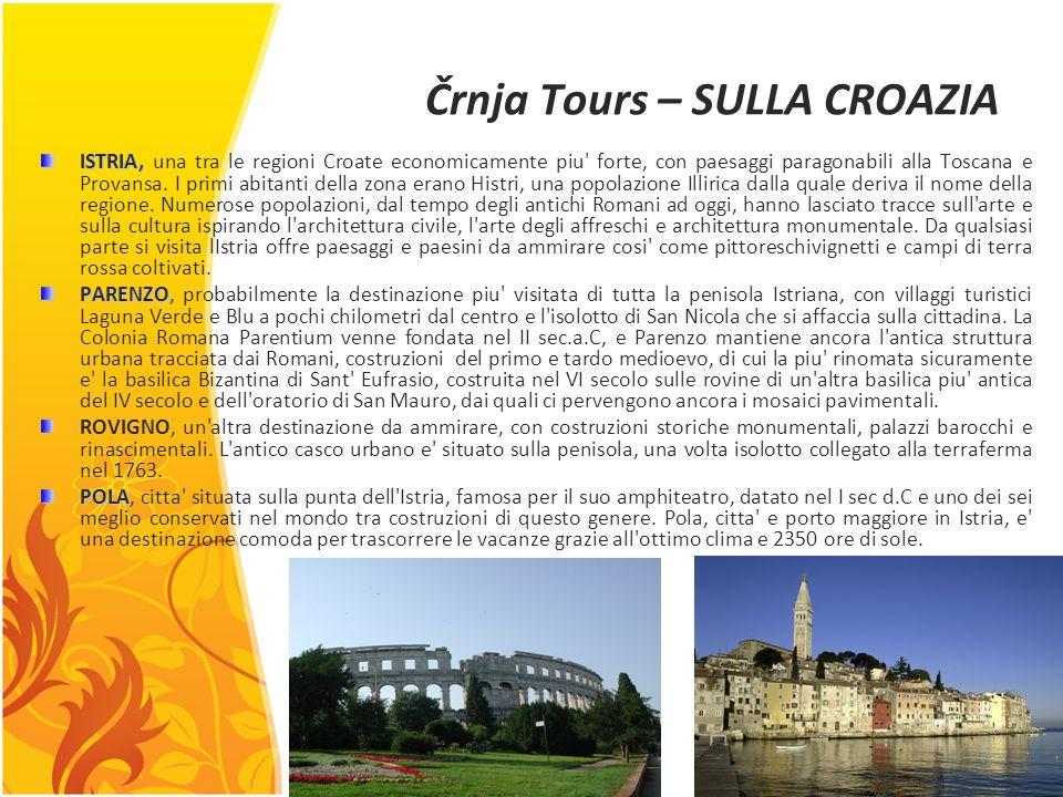 Črnja Tours – SULLA CROAZIA ISTRIA, ISTRIA, una tra le regioni Croate economicamente piu forte, con paesaggi paragonabili alla Toscana e Provansa.