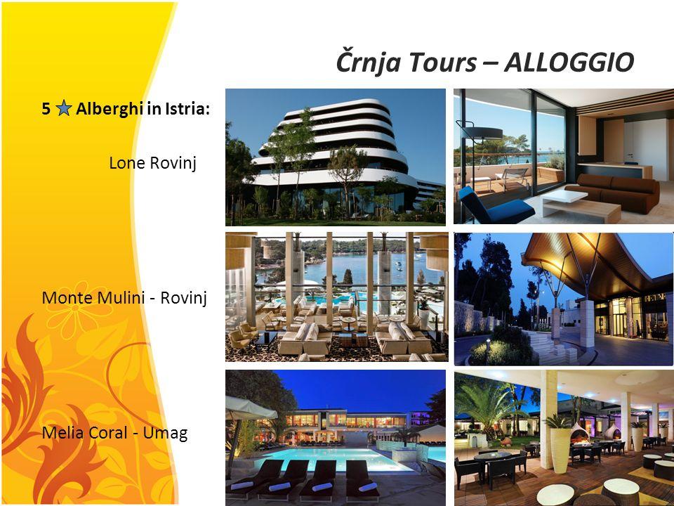 Črnja Tours – ALLOGGIO 5 Alberghi in Istria: Lone Rovinj Monte Mulini - Rovinj Melia Coral - Umag