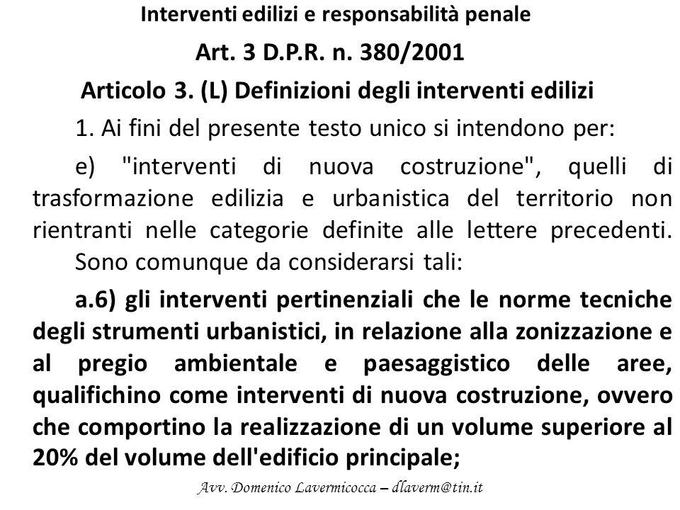 Interventi edilizi e responsabilità penale Art. 3 D.P.R. n. 380/2001 Articolo 3. (L) Definizioni degli interventi edilizi 1. Ai fini del presente test
