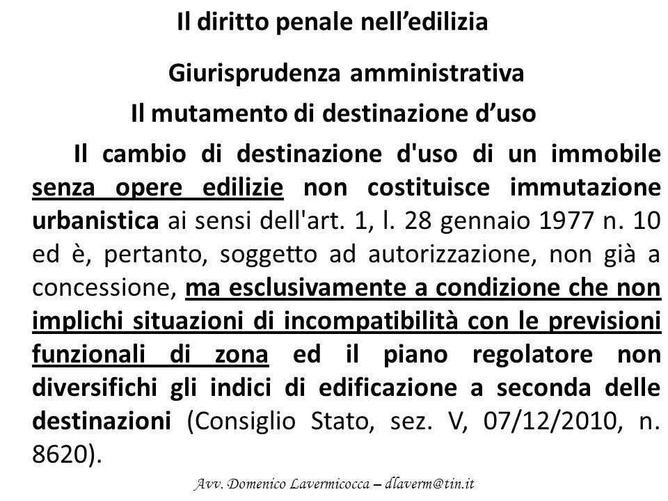 Il diritto penale nelledilizia Giurisprudenza amministrativa Il mutamento di destinazione duso Il cambio di destinazione d'uso di un immobile senza op