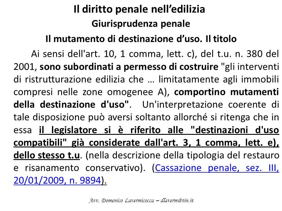 Il diritto penale nelledilizia Giurisprudenza penale Il mutamento di destinazione duso. Il titolo Ai sensi dell'art. 10, 1 comma, lett. c), del t.u. n