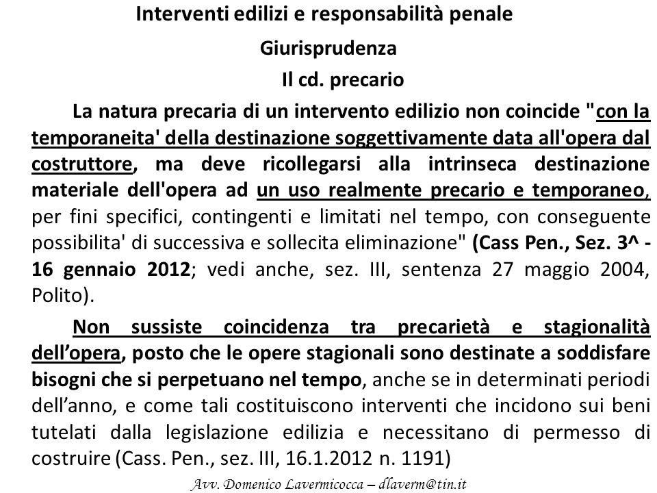 Interventi edilizi e responsabilità penale Giurisprudenza Il cd. precario La natura precaria di un intervento edilizio non coincide