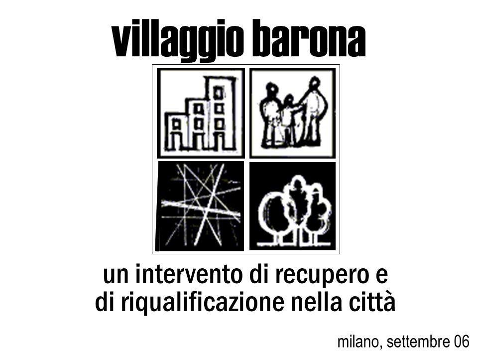 villaggio barona milano, settembre 06 un intervento di recupero e di riqualificazione nella città