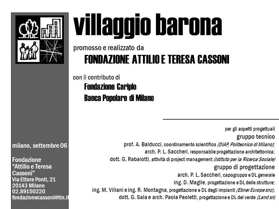 promosso e realizzato da FONDAZIONE ATTILIO E TERESA CASSONI con il contributo di Fondazione Cariplo Banca Popolare di Milano milano, settembre 06 Fon