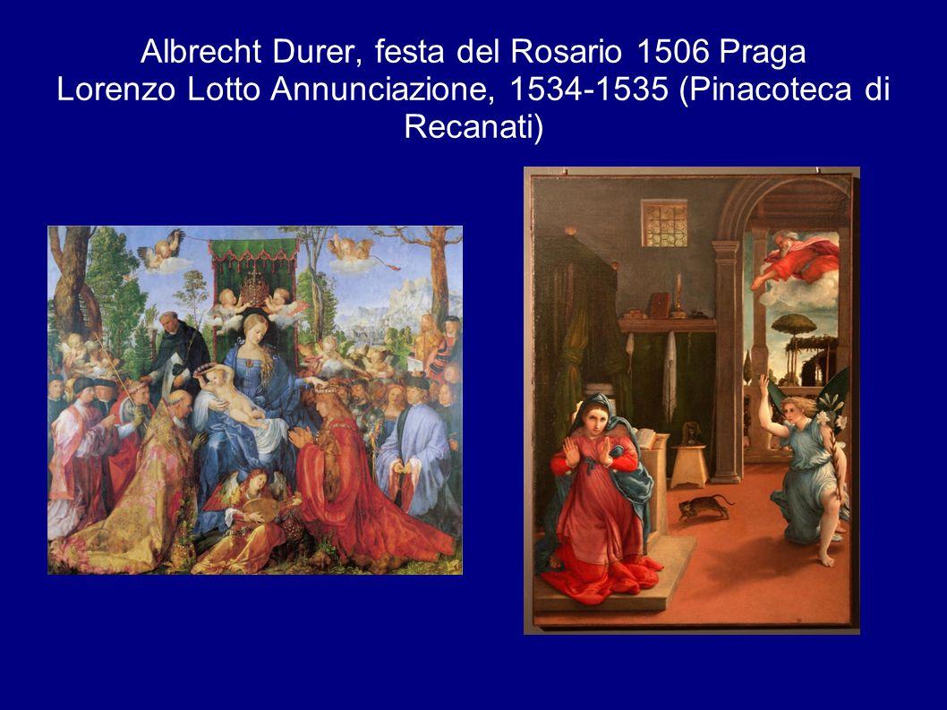 Albrecht Durer, festa del Rosario 1506 Praga Lorenzo Lotto Annunciazione, 1534-1535 (Pinacoteca di Recanati)