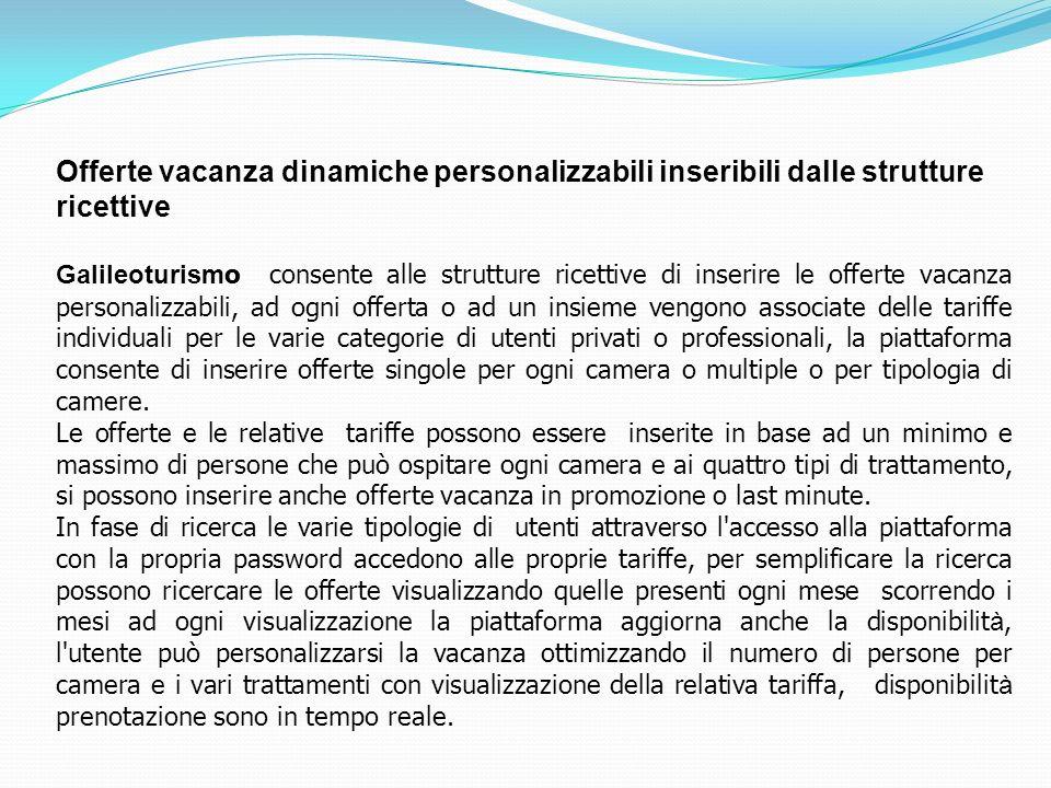 Offerte vacanza dinamiche personalizzabili inseribili dalle strutture ricettive Galileoturism o consente alle strutture ricettive di inserire le offer