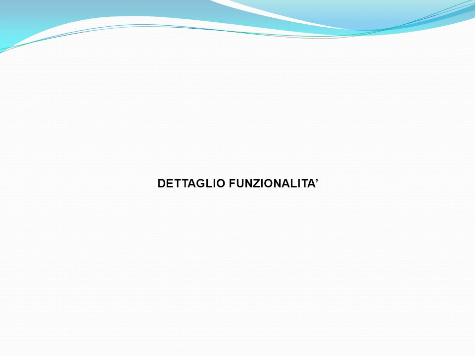 DETTAGLIO FUNZIONALITA