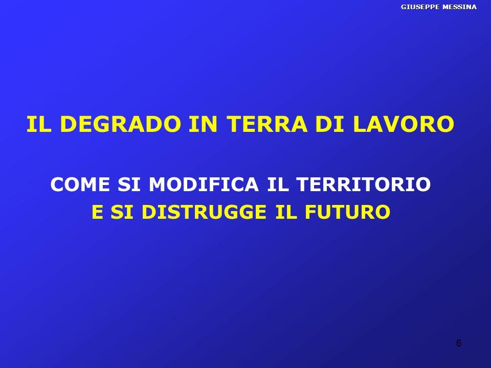 GIUSEPPE MESSINA IL DEGRADO IN TERRA DI LAVORO COME SI MODIFICA IL TERRITORIO E SI DISTRUGGE IL FUTURO 6