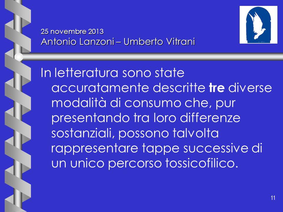 11 25 novembre 2013 Antonio Lanzoni – Umberto Vitrani In letteratura sono state accuratamente descritte tre diverse modalità di consumo che, pur prese