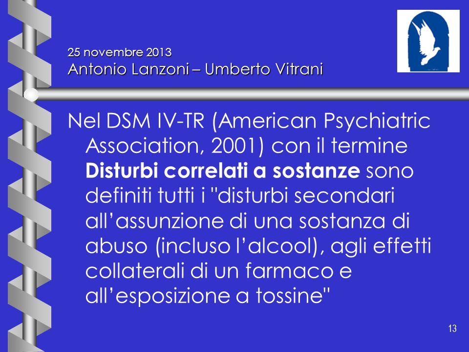 13 25 novembre 2013 Antonio Lanzoni – Umberto Vitrani Nel DSM IV-TR (American Psychiatric Association, 2001) con il termine Disturbi correlati a sosta