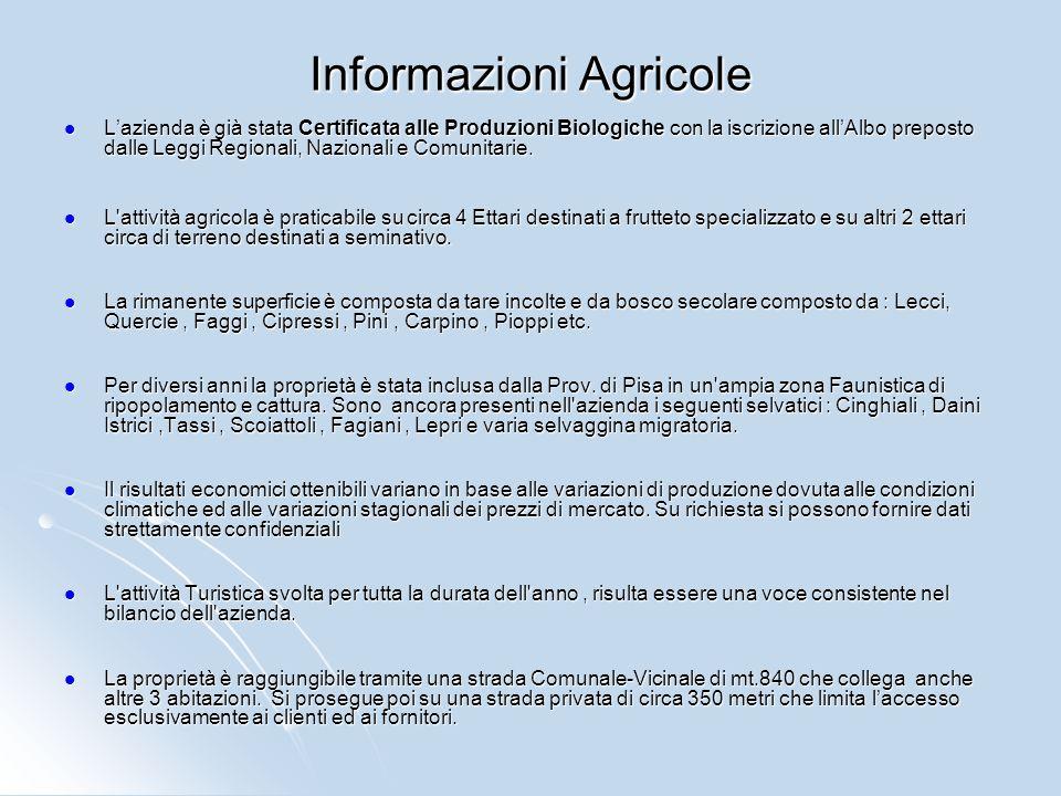 Informazioni varie Informazioni Agricole: Informazioni Agricole: L'eventuale continuazione di attività agricola consente la produzione scaglionata di