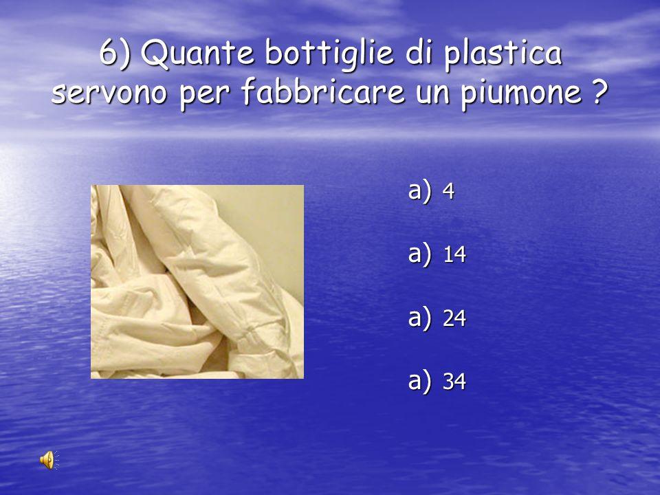 5) Quanti cartoni di latte occorrono per fabbricare un rotolo di carta igienica ? a) 2 a) 4 a) 6 a) 8