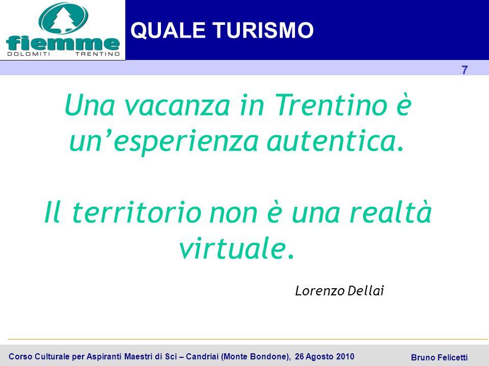 18 Trentino SpA Corso Culturale per Aspiranti Maestri di Sci – Candriai (Monte Bondone), 26 Agosto 2010 Bruno Felicetti 1.