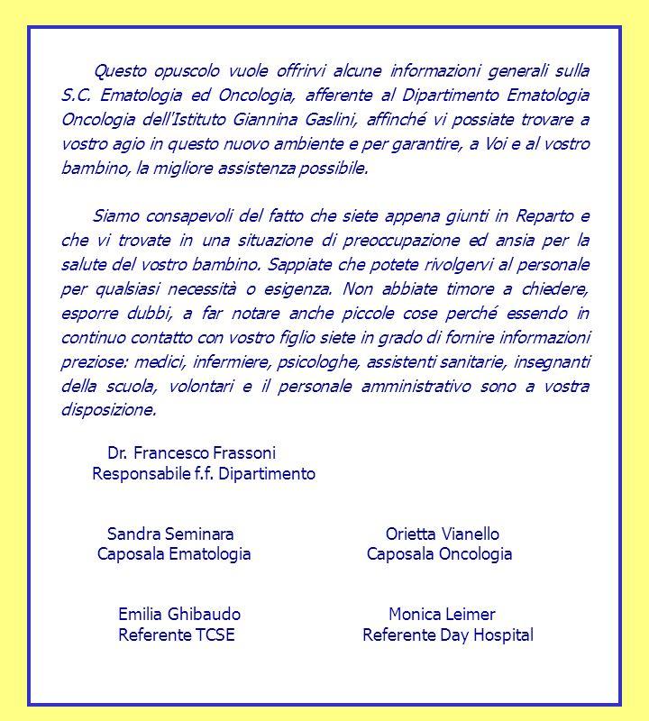 Questo opuscolo vuole offrirvi alcune informazioni generali sulla S.C. Ematologia ed Oncologia, afferente al Dipartimento Ematologia Oncologia dell'Is